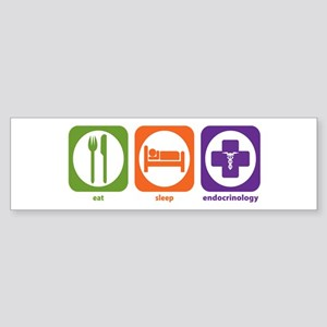 Eat Sleep Endocrinology Bumper Sticker